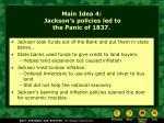 main idea 4 jackson s policies led to the panic of 1837