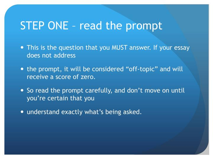STEP ONE – read the prompt