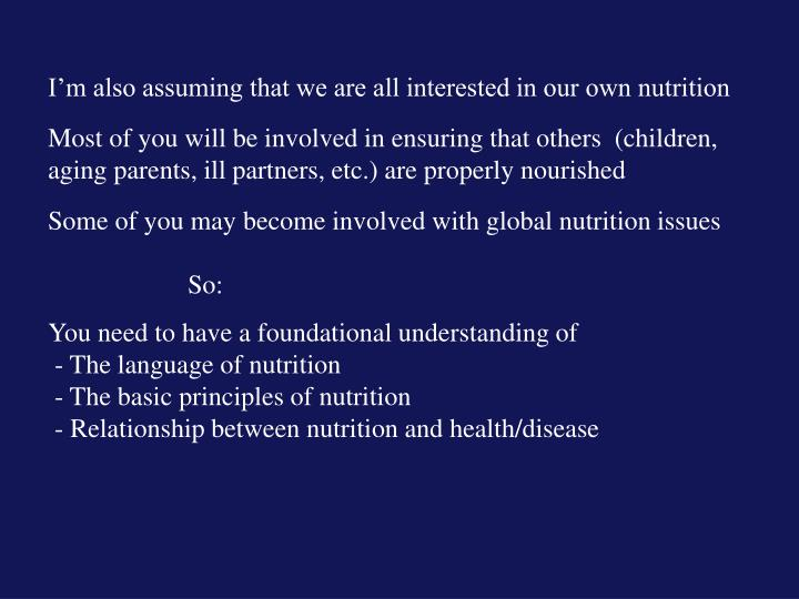 I'm also assuming that we are all interested in our own nutrition