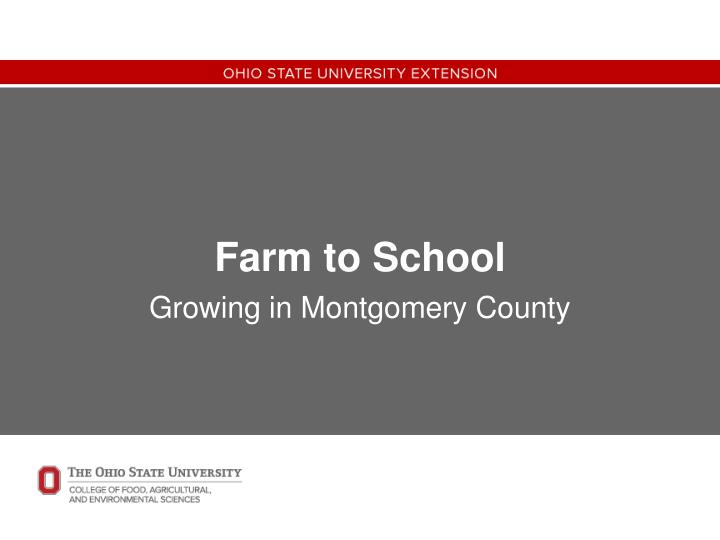 Farm to school growing in montgomery county