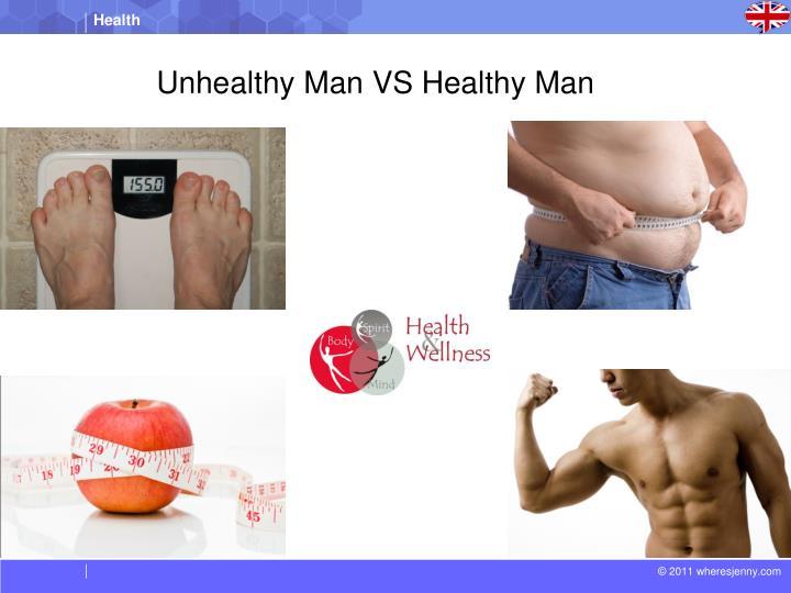 Unhealthy Man VS Healthy Man