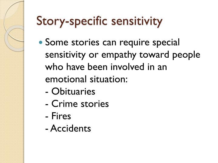 Story specific sensitivity