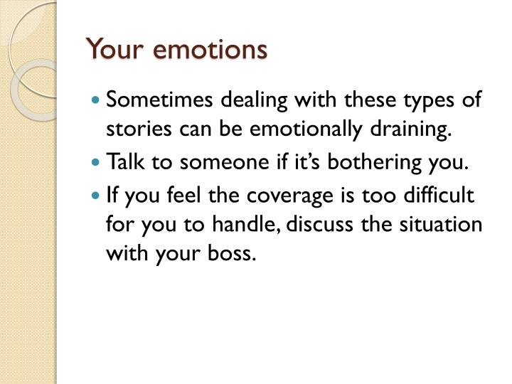Your emotions