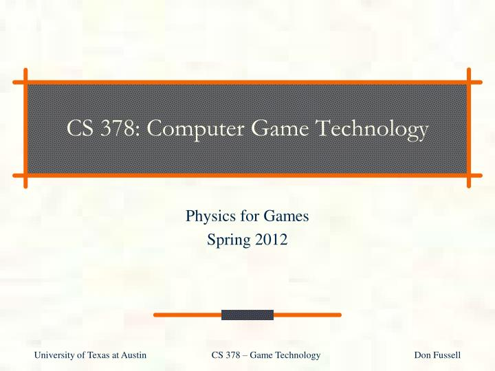 cs 378 computer game technology n.