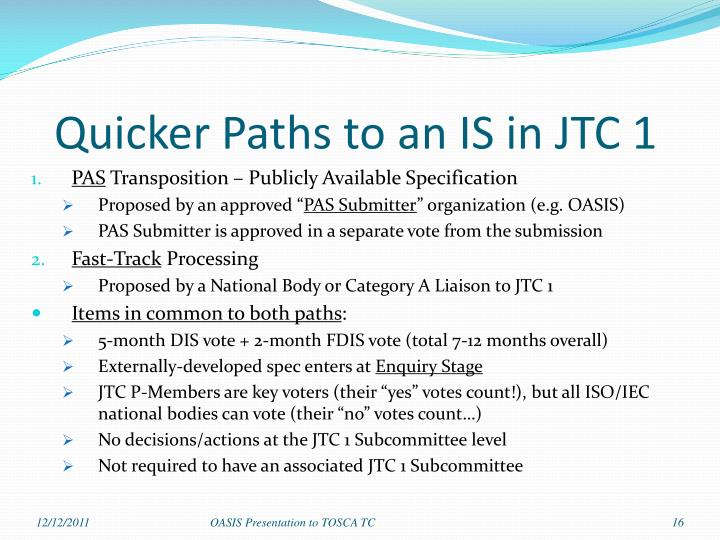 Quicker Paths to an IS in JTC 1
