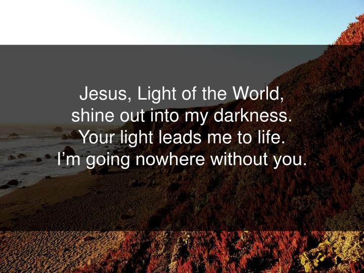 Jesus, Light of the World,