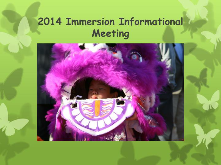 2014 immersion informational meeting