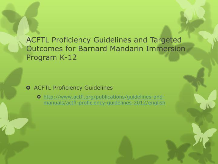 ACFTL Proficiency Guidelines and Targeted Outcomes for Barnard Mandarin Immersion Program K-12