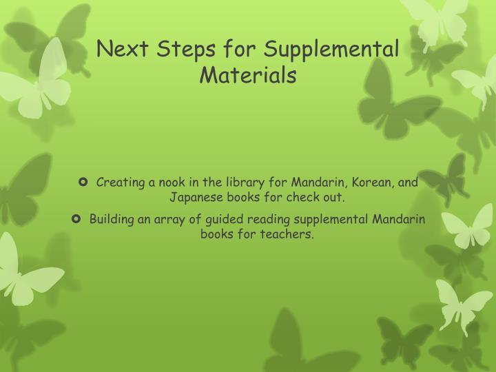 Next Steps for Supplemental Materials