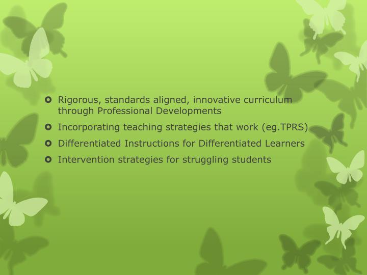 Rigorous, standards aligned, innovative curriculum through Professional Developments