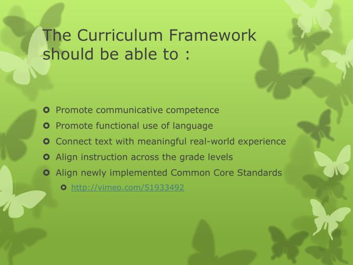 The Curriculum Framework should be able to :