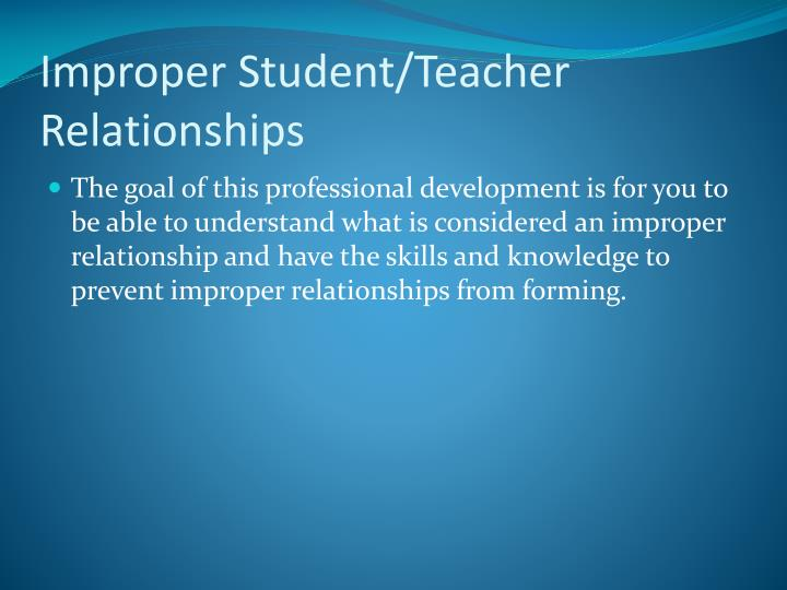 Improper Student/Teacher Relationships