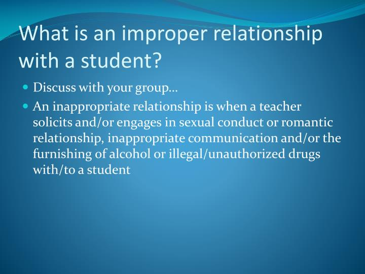 What is an improper relationship with a student?