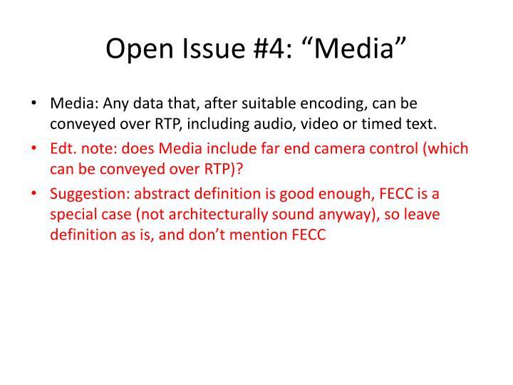 "Open Issue #4: ""Media"""