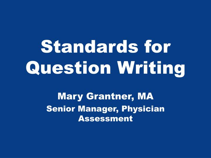 Standards for question writing