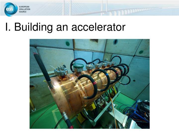 I. Building an accelerator