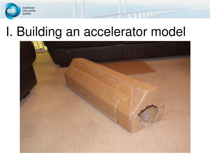 I. Building an accelerator model