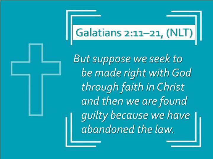 Galatians 2:11–21, (NLT)