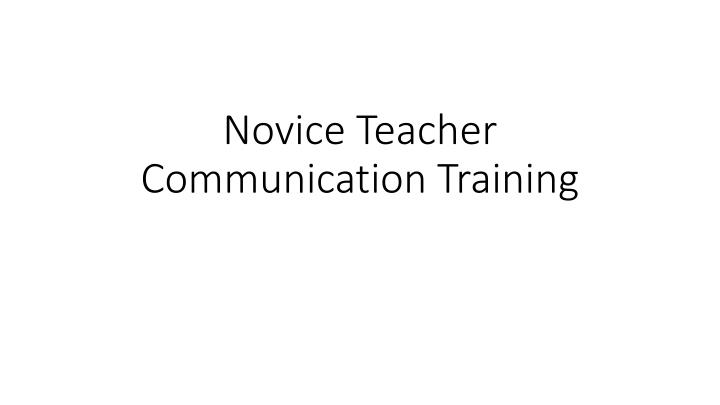 novice teacher communication training n.