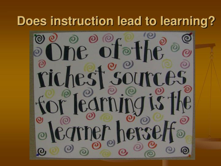 Does instruction lead to learning