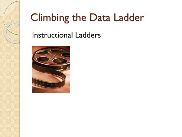 Climbing the Data Ladder