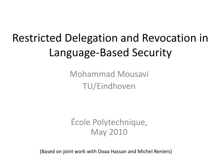 Restricted delegation and revocation in language based security