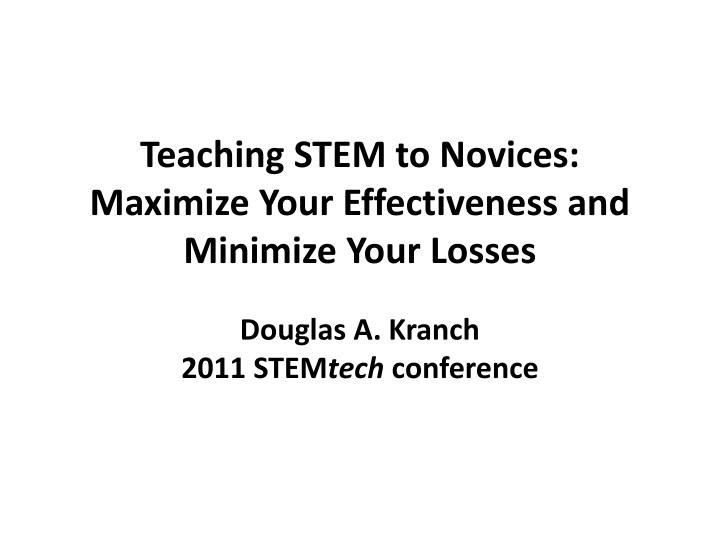 Teaching stem to novices maximize your effectiveness and minimize your losses