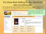 for these best selling books novelist also recommends