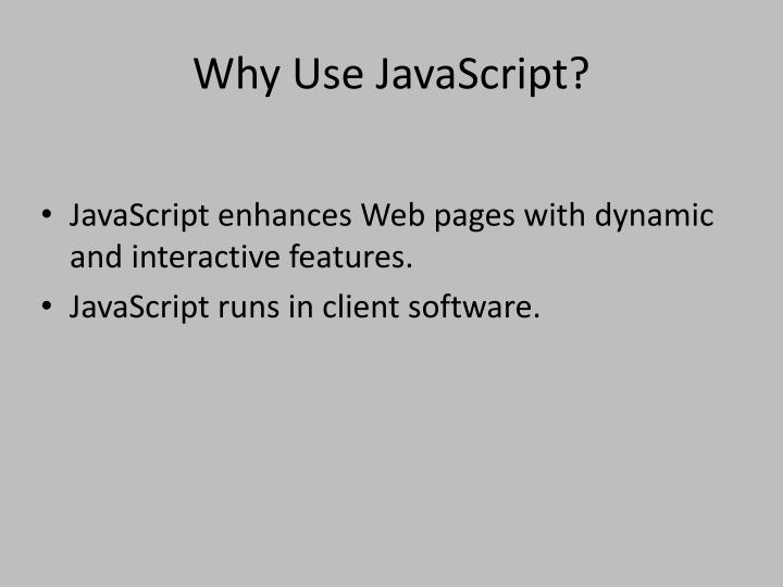 Why Use JavaScript?