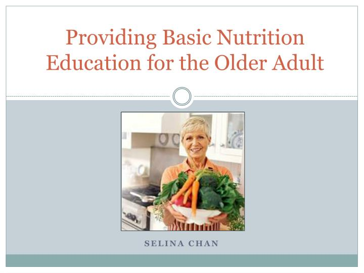 providing basic nutrition education for the older adult n.