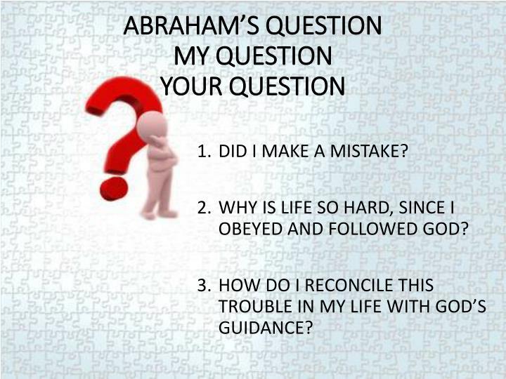 ABRAHAM'S QUESTION