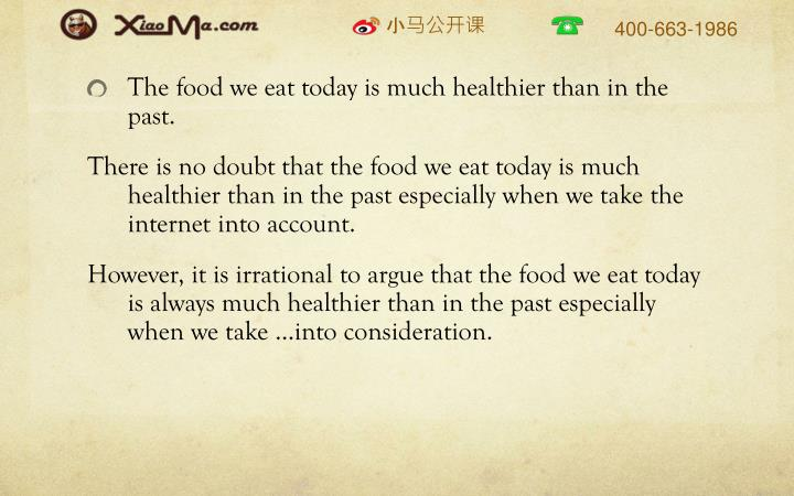 The food we eat today is much healthier than in the past.