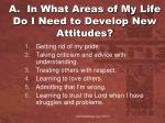a in what areas of my life do i need to develop new attitudes
