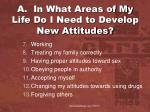a in what areas of my life do i need to develop new attitudes1
