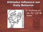 attitudes influence our daily behavior11