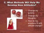 c what methods will help me develop new attitudes
