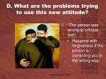 d what are the problems trying to use this new attitude1