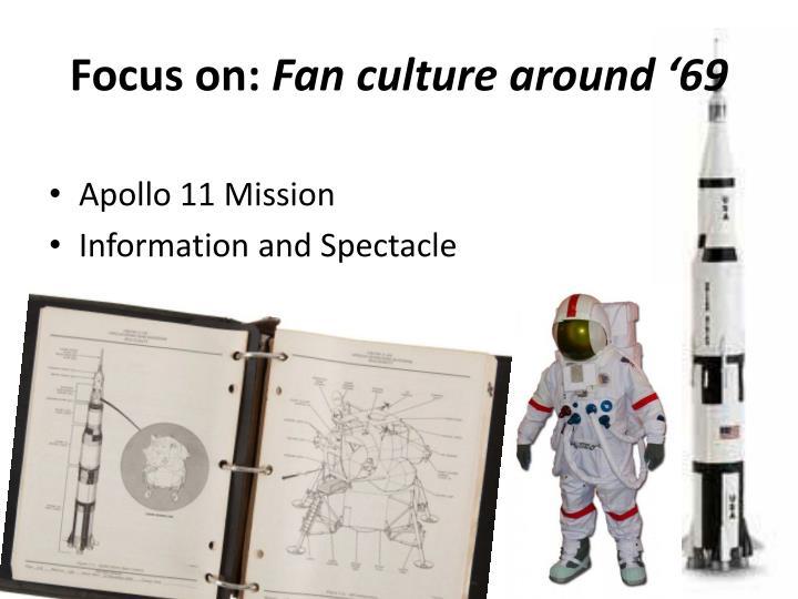 Focus on fan culture around 69