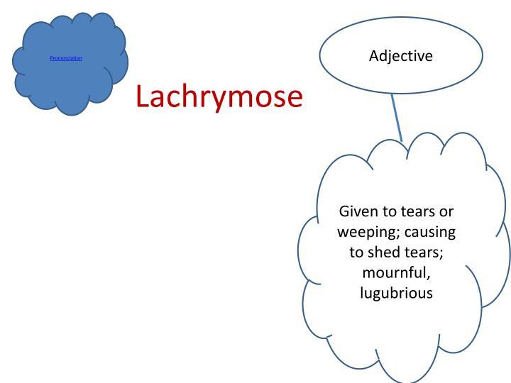 Lachrymose