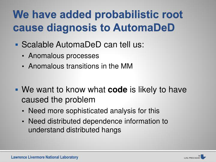 We have added probabilistic root cause diagnosis to