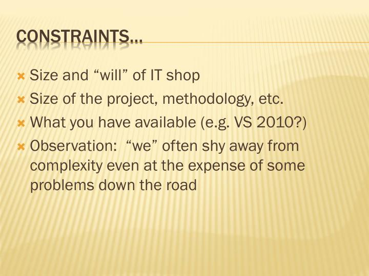 """Size and """"will"""" of IT shop"""