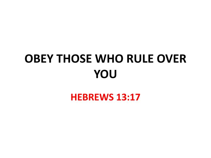 obey those who rule over you n.