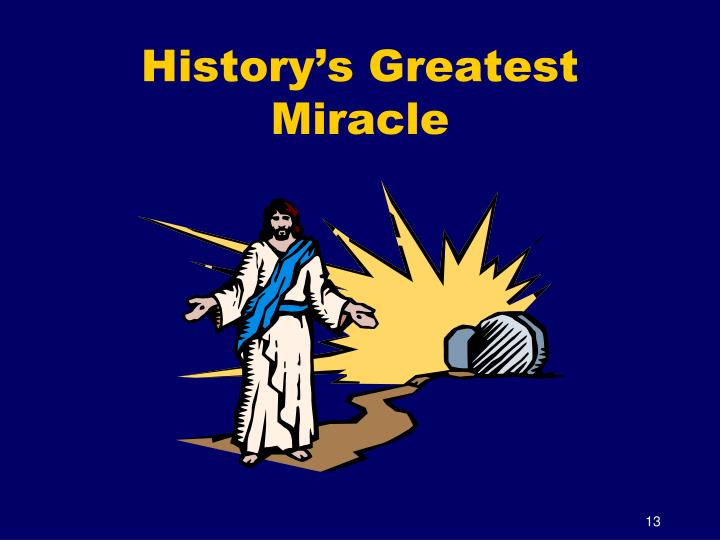 History's Greatest Miracle