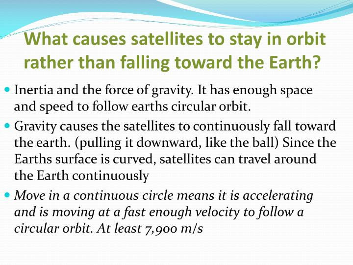 What causes satellites to stay in orbit rather than falling toward the Earth?