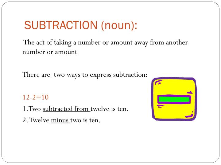 SUBTRACTION (
