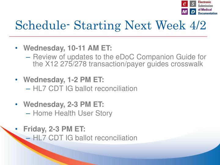 Schedule- Starting Next Week 4/2