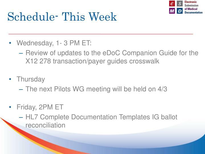 Schedule- This Week