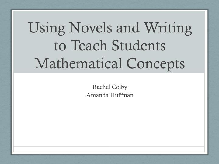 Using novels and writing to teach students mathematical concepts