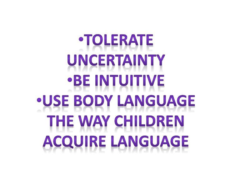 Tolerate uncertainty