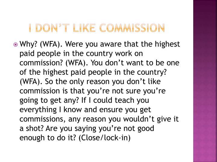 I don't like commission
